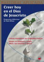 Descarga gratuita de libros con isbn Creer hoy en el dios de jesucristo