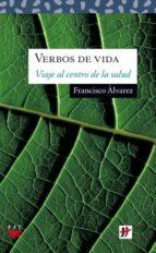 El libro de Verbos de vida: viaje al centro de la salud autor FRANCISCO ALVAREZ EPUB!