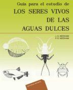 los seres vivos de las aguas dulces guia para el estudio-p. needham-9788429118353