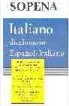 DICCIONARIO SOPENA ITALIANO - ESPAÑOL Y VV.