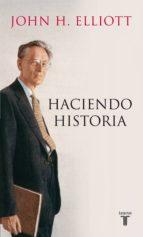 haciendo historia (ebook) john h. elliott 9788430601653