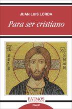 para sser cristiano-juan luis lorda-9788432127953