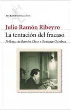 la tentacion del fracaso santiago gamboa julio ramon ribeyro 9788432211553