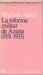 La reforma militar de Azaña (1931-1933) (Estudios de historia contemporánea)