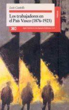 los trabajadores en el pais vasco (1876 1936) luis castells 9788432308253