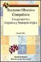 trastorno obsesivo compulsivo: una perspectiva cognitiva y neurop sicologica frank tallis 9788433014153