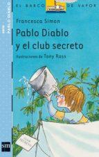 pablo diablo y el club secreto (2ª ed.)-francesca simon-9788434890053
