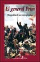 el general prim: biografia de un conspirador-pere anguera-9788435026253