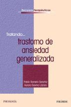 tratando trastorno de ansiedad generalizada aurora gavino lazaro pablo romero 9788436822953