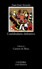 confabulario definitivo (4ª ed.)-juan jose arreola-9788437605753