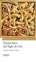poesia lirica del siglo de oro elias l. rivers 9788437624853