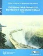 criterios para proyectos de presas y sus obras anejas (t. i) 9788438002353