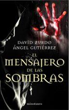 el mensajero de las sombras-david zurdo-angel gutierrez-9788445001653