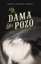 la dama del pozo (ebook)-daniel sanchez pardos-9788445004753