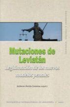 mutaciones de leviatan: legitimacion de los nuevos modelos penale s g. portilla contreras 9788446023753