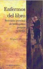 enfermos del libro: breviario personal de bibliopatias propias y ajenas miguel albero 9788447211753