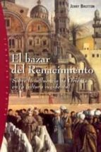 el bazar del renacimiento: sobre la influencia de oriente en la c ultura occidental-jerry brotton-9788449314353