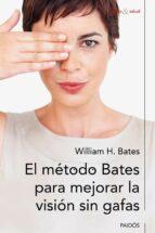 el metodo bates para mejorar la vision sin gafas-william h. bates-9788449326653