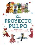 el proyecto pulpo: aprende a tejer el muñeco que hara feliz a tu bebe-9788466662253