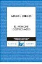 el principe destronado-miguel delibes-9788467024753