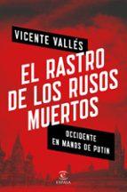el rastro de los rusos muertos-vicente valles-9788467053753