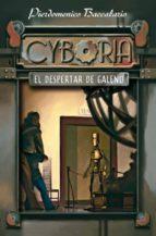 Cyboria. El despertar de Galeno (Literatura Juvenil (A Partir De 12 Años) - Narrativa Juvenil)