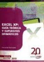 EXCEL XP: GUIA TEORICA Y SUPUESTOS OFIMATICOS