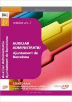 AUXILIAR ADMINISTRATIU AJUNTAMENT DE BARCELONA. TEMARI VOL. I.