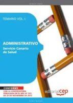 ADMINISTRATIVO DEL SERVICIO CANARIO DE SALUD. TEMARIO VOL I