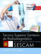 técnico superior sanitario de radiodiagnóstico. servicio de salud de castilla la mancha (sescam). temario y test común 9788468177953
