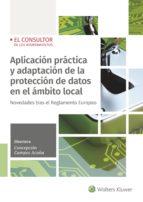 aplicación práctica y adaptación de la protección de datos en el ambito local maria concepcion campos acuña 9788470527753