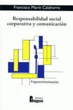 responsabilidad social corporativa y comunicacion-francisco marin calahorro-9788470742453