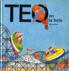 Teo en la feria (Teo descubre el mundo)