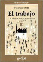 el trabajo: un valor en peligro de extincion dominique meda 9788474326253