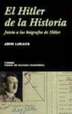 el hitler de la historia: juicio a los biografos de hitler-john lukacs-9788475065953