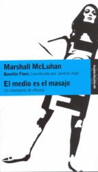 el medio es el masaje: un inventario de efectos-marshall mac luhan-quentin fiore-9788475090153