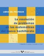 la resolucion de problemas en las matematicas del nuevo bachiller ato. libro del profesor-9788475859453