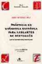 practicas de gramatica española para hablantes de portugues: difi cultades generales. (nivel intermedio avanzado) rafael fernandez diaz 9788476353653