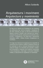 Arquitectura i moviment : arquitectura y movimiento