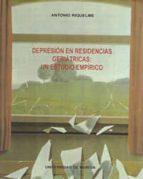 depresion en residencias geriatricas: un estudio empirico-antonio riquelme-9788476848753