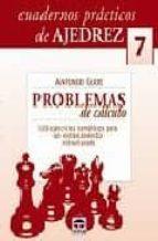 cuadernos ajedrez 07: problemas de calculo antonio gude 9788479026653