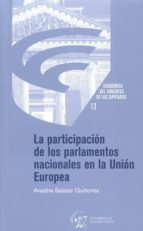 la participación de los parlamentos nacionales en la unión europe a ariadna salazar quiñones 9788479434953