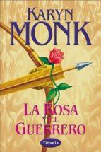 la rosa y el guerrero-karyn monk-9788479534653