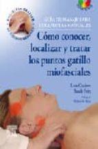 guia de masaje para terapeutas manuales: como conocer, localizar y tratar los puntos gatillo miofasciales + dvd leon chaitow s. fritz 9788480863353