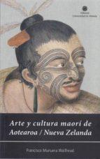 ARTE Y CULTURA MORI DE AOTEAROA/NUEVA ZELANDA
