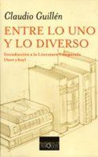 entre lo uno y lo diverso: introduccion a la literatura comparada (ayer y hoy) claudio guillen 9788483109953