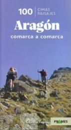100 cimas y paisajes de aragon comarca a comarca 9788483218853