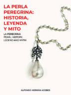 la perla peregrina: historia, leyenda y mito (ebook)-9788483267653