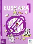 euskara 1 lehen hezkuntza 1. lan koadernoam(txanela proiektua)-maite saenz-9788483318553