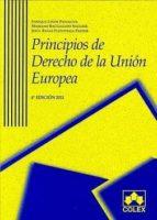 PRINCIPIOS DE DERECHO DE LA UNION EUROPEA (4ª ED.)